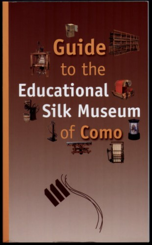 Guide to the Educational Silk Museum of Como